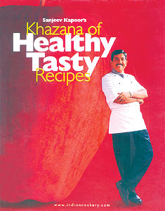 Sanjeev Kapoors Khazana of Healthy Tasty Recipes