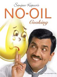 Sanjeev Kapoors No-Oil Cooking