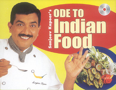Sanjeev Kapoors Ode To Indian Food